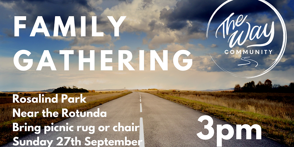 The Way Family Gathering 1 - Sunday 27th September @ 3pm