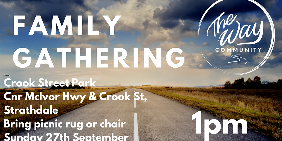 The Way Family Gathering 3 - Sunday 27th September @ 11AM (1)
