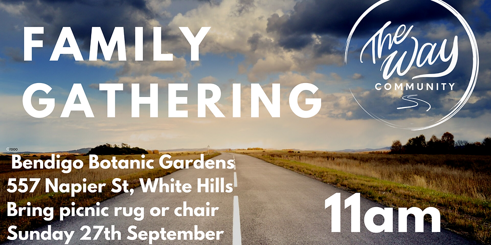 The Way Family Gathering 3 - Sunday 27th September @ 11AM