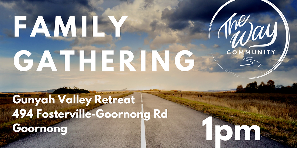 The Way Family Gathering - Sunday August 2nd @ 1PM