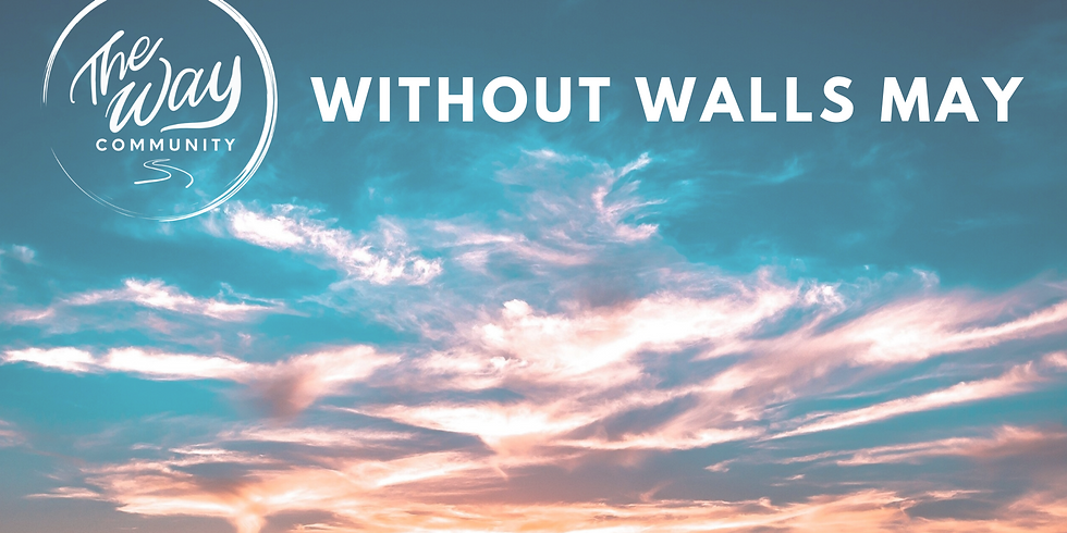 Without Walls - May