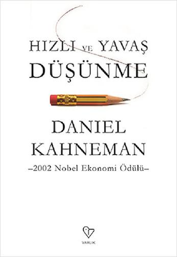 Hızlı ve Yavaş Düşünme | Daniel Kahneman