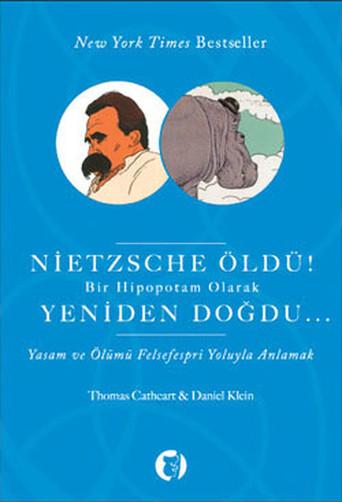 Nietzsche Öldü! Bir Hipopotam Olarak Yeniden Doğdu... | Daniel Klein