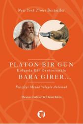 Platon Bir Gün Kolunda Bir Ornitorenkle Bara Girer | Daniel Klein & Thomas Cathert