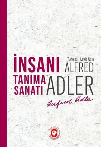 İnsanı Tanıma Sanatı | Alfred Adler