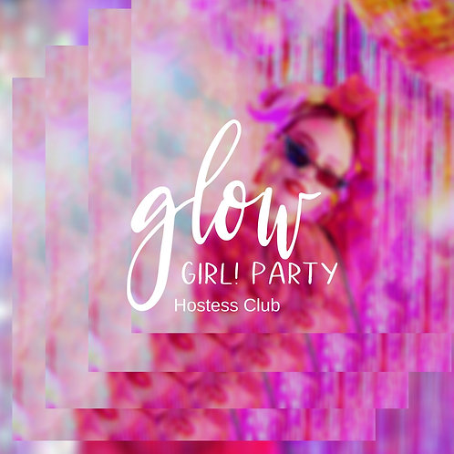 GLOW Girl! Party Hostess Club