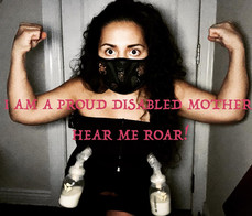 """I am a proud disabled mother. Hear Me Roar!"""