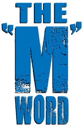 """The """"M"""" Word"""