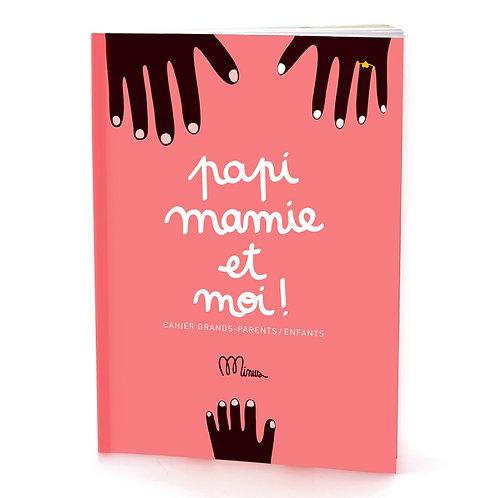 Cahier grand-parent-enfant: Papi, Mamie et Moi
