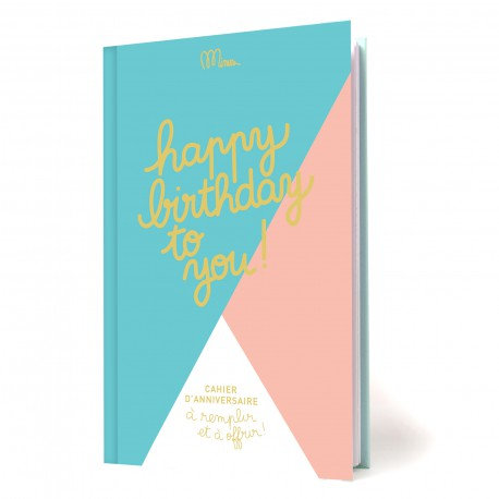 Cahier d'anniversaire: Happy Birthday To You !