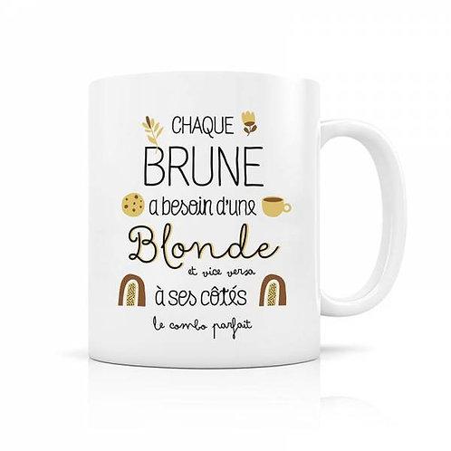 Mug - Chaque Brune a besoin d'une Blonde