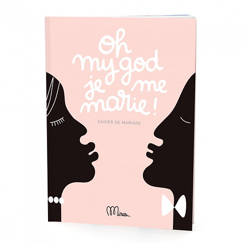 Cahier de mariage: Oh my god je me marie !