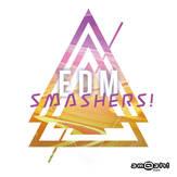 EDM SMASHERS
