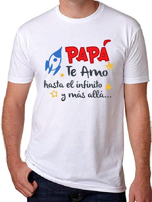 Polera Papá Te Amo hasta el infinito y más alla!....