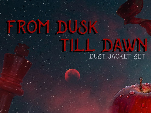 From dusk 'till dawn... DUST JACKET SET