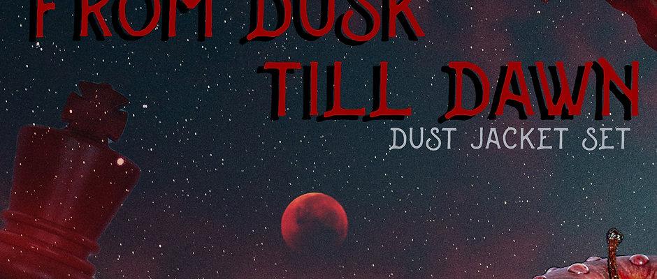 From dusk 'till dawn... DUST JACKET SET