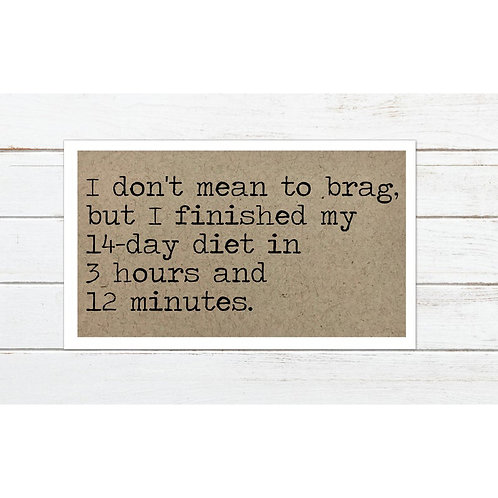 Don't Mean To Brag Diet Magnet by Says The One