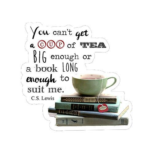 Cup of Tea Big Enough Vinyl Sticker