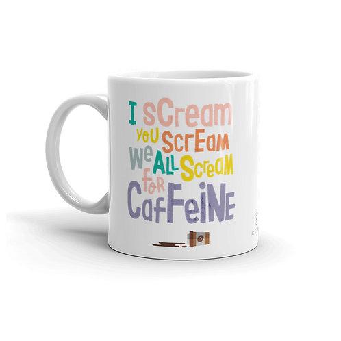 Scream for Caffeine 11 oz. Mug by As of Latte