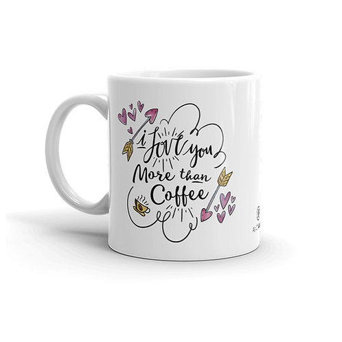 Love You More 11 oz. Mug by As of Latte