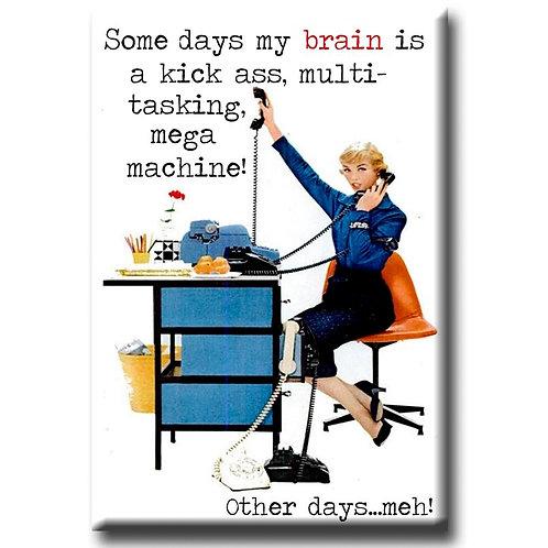Some Days My Brain Magnet