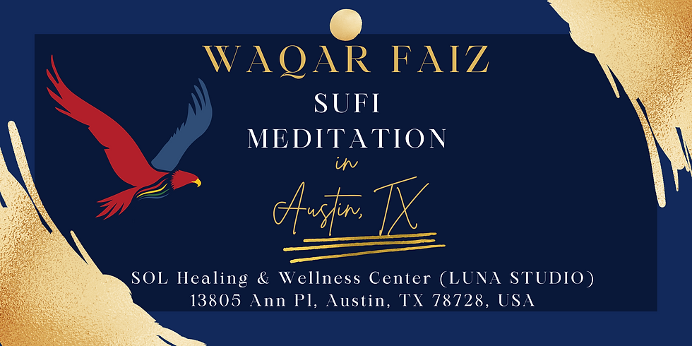 AUSTIN | Waqar Faiz Sufi Meditation (In Person Session)
