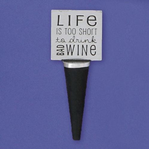 Life's Too Short Bottle Stopper