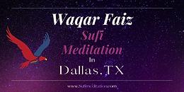 DALLAS   Waqar Faiz Sufi Meditation (In Person Session)