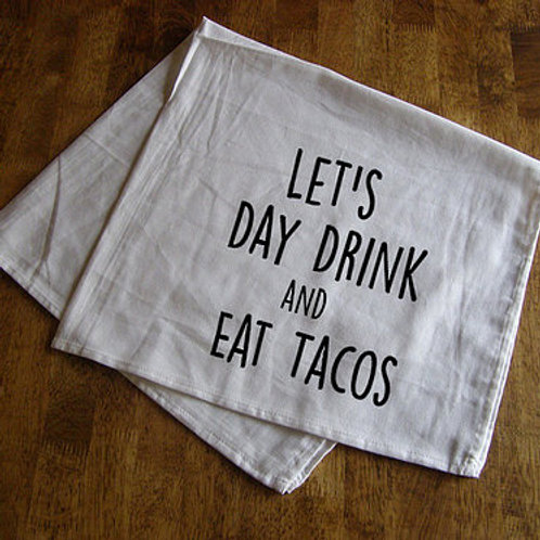 Day Drinking and Tacos Kitchen Towel by Bruno and Betty