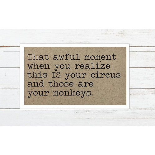 Your Circus Your Monkeys Magnet by Says The One