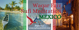 MEXICO | Waqar Faiz Sufi Meditation