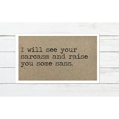 See Your Sarcasm Magnet by Says The One