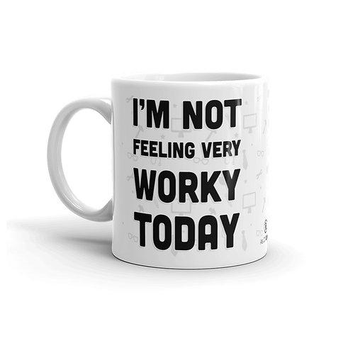 Not Feeling Worky 11 oz. Mug by As of Latte