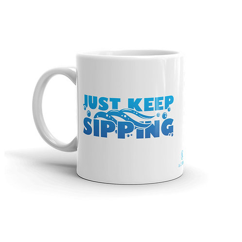 Just Keep Sipping 11 0z. Mug by As of Latte