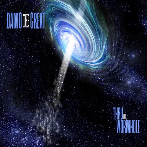 Damo the Great: Thru the Wormhole