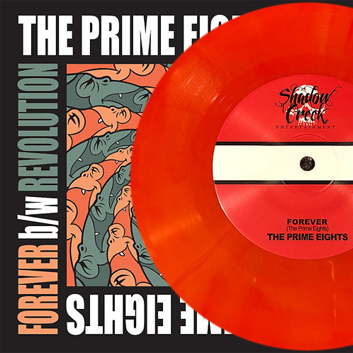 """The Prime Eights - Forever b/w Revolution 7"""""""