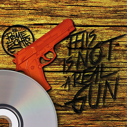 The Prime Eights - This is Not A Real Gun