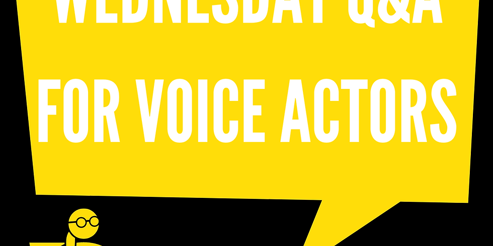Wednesday Q&A For Voice Actors
