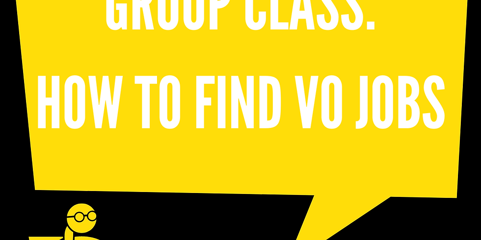 Group Class: How To Find Voice-Over Jobs