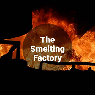 The Smelting Factory
