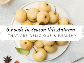 6 Healthy Foods in Season this Fall that are Delicious!