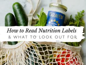 Know what's in your food...How to Read Nutrition Labels & What to Look For!