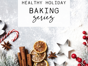 Healthy Holiday Baking Series