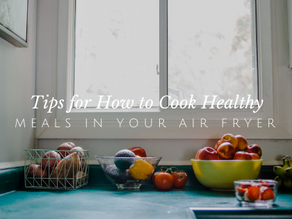 How to Cook Healthy Meals in Your Air Fryer