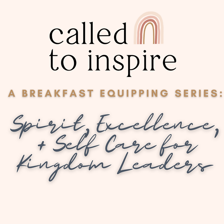 Spirit, Excellence, + Self-Care Event Series For Kingdom Leaders