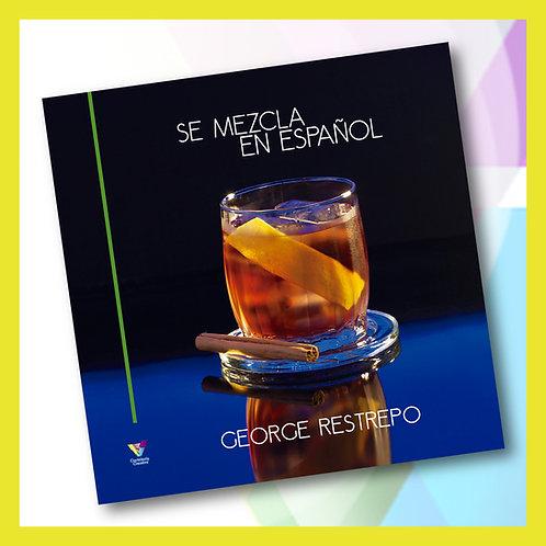 Libro Se Mezcla En Español por George Restrepo