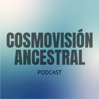 cosmovision-ancestral-podcast