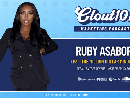 Ruby Asabor on Leveraging Kajabi, YouTube + Making 7-Figures During COVID | Clout101 Podcast