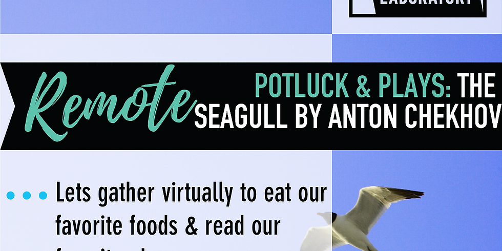 REMOTE Potluck & Plays: The Seagull