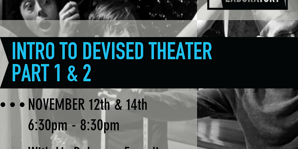 Intro To Devised Theater Part 2
